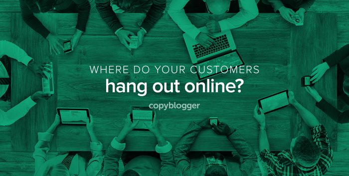 where do your customers hang out online?