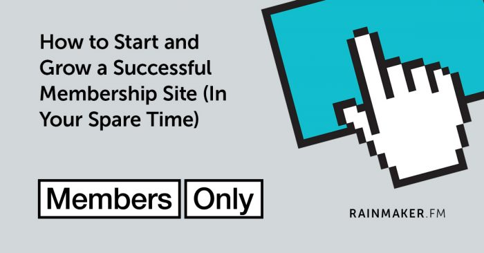 How to Start and Grow a Successful Membership Site (In Your Spare Time)