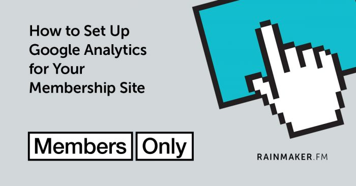 How to Set Up Google Analytics for Your Membership Site