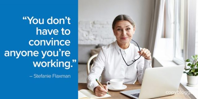 """""""You don't have to convince anyone you're working."""" – Stefanie Flaxman"""
