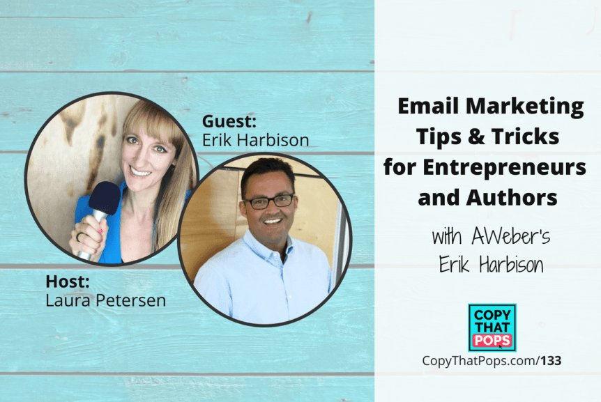 133 Copy That Pops Featured Image with AWeber's Erik Harbison - on email marketing writing tips and tricks