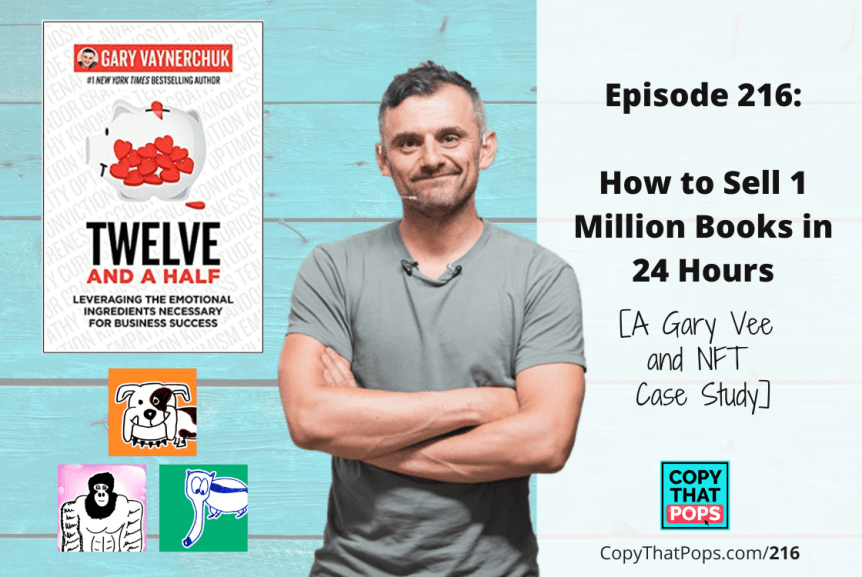 216: How to Sell 1 Million Books in 24 Hours [A Gary Vee and NFT Case Study]