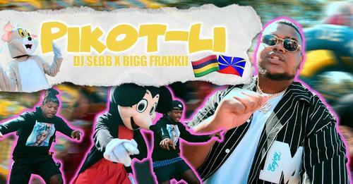 """DJ SEBB feat BIGG FRANKII – """"PIKOT LI """"- Août 2021"""