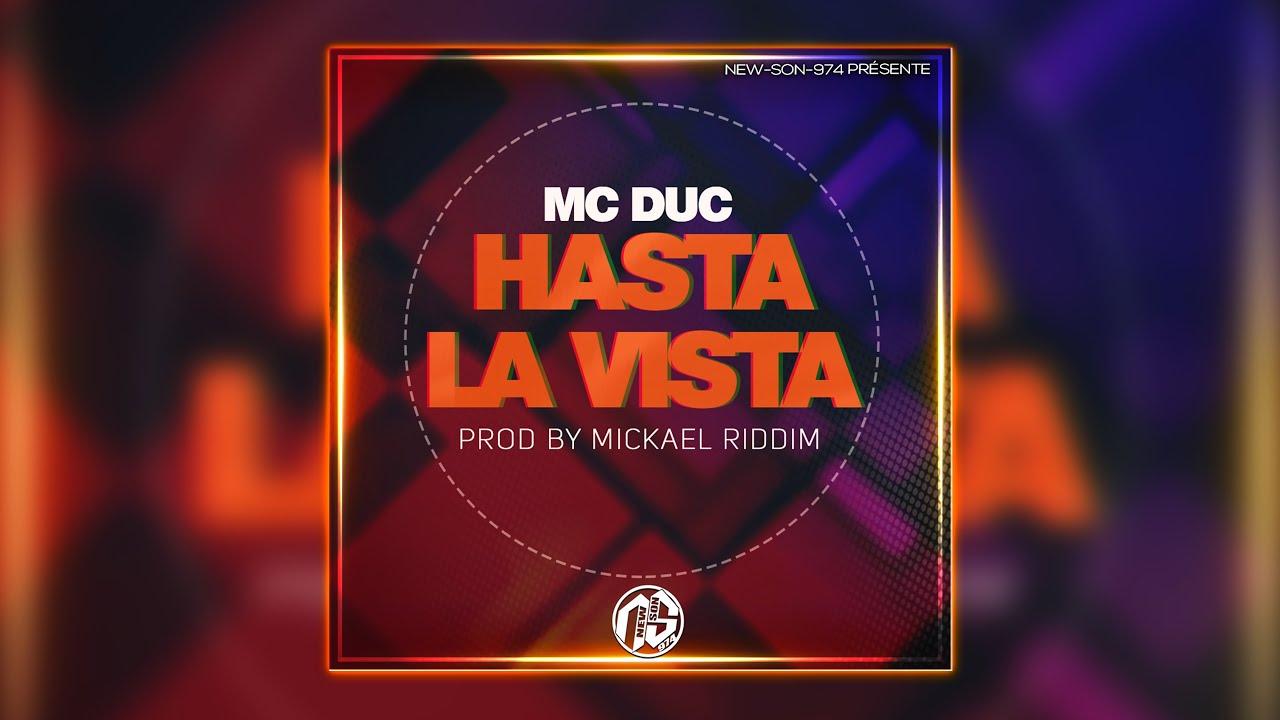 Mc Duc – Hasta La Vista (Mickael Riddim) Septembre 2021