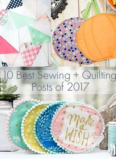 The 10 Best Sewing and Quilting Projects of 2017 at Coral + Co.