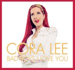 Cora Lee - CD Bad Boys I Love You