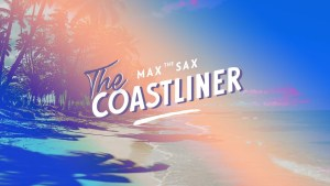 Max the Sax – The Coastliner #maxthesax #thecoastliner #newsingle #outnow