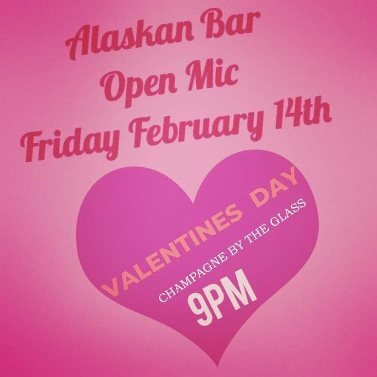Alaskan Valentine Open Mic Night