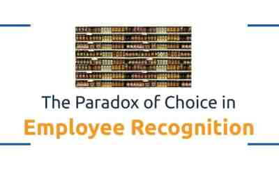 The Paradox of Choice in Employee Recognition and Incentive Programs