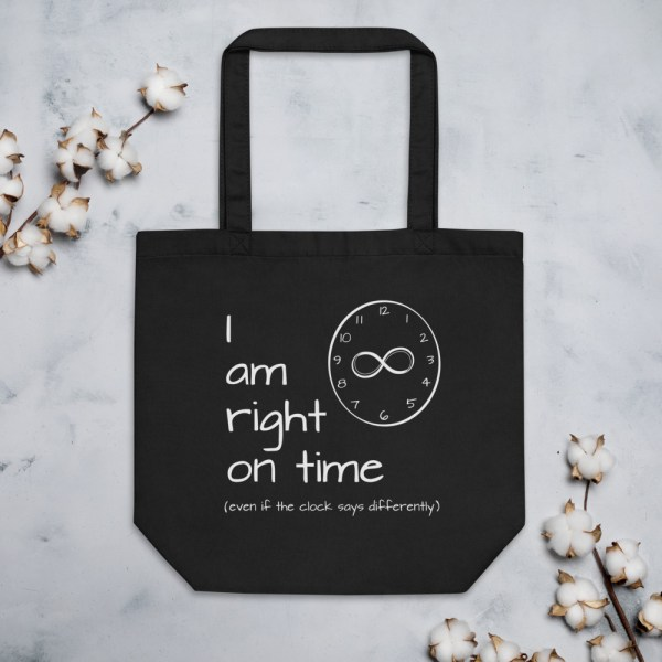 """I am Right on Time"" affirmation artwork eco tote bag front"