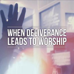 worship deliverance jesus