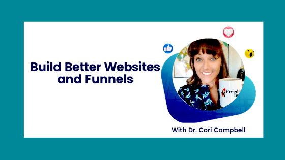 Build Better Websites and Funnels