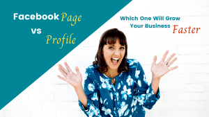 Facebook Page vs Profile - Which Will Grow Your Business Faster