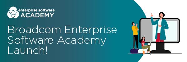 Broadcom Enterprise Software Academy