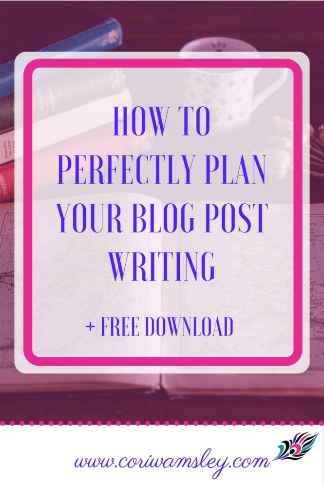 How to Perfectly Plan Your Blog Post Writing + free download