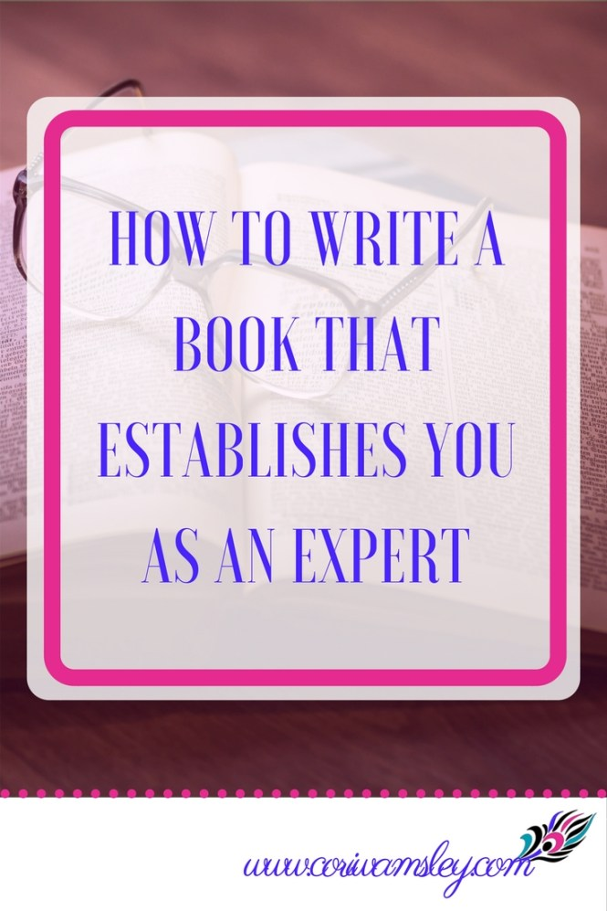 How to Write a Book that Establishes You as an Expert