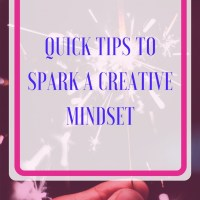 Quick Tips to Spark a Creative Mindset + Free Download