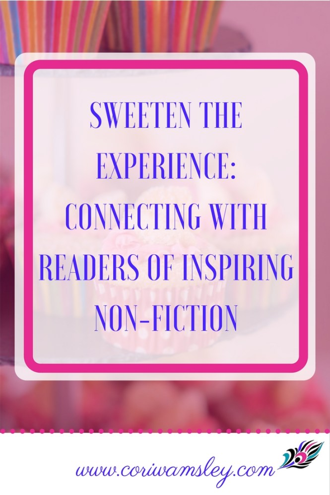 Sweeten the Experience: Connecting with Readers of Inspiring Non-Fiction