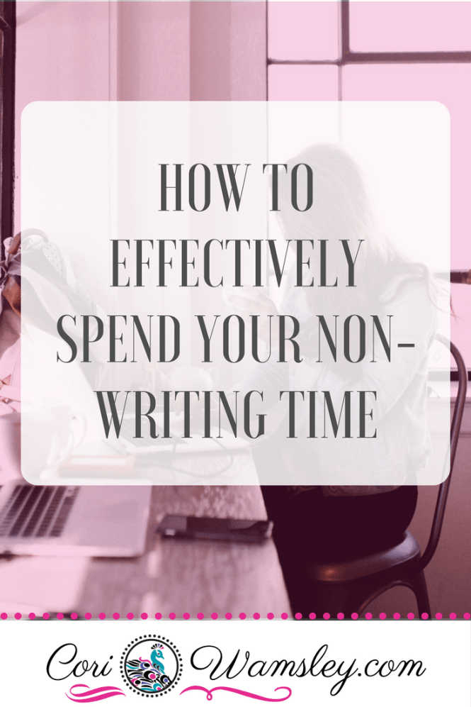 How to Effectively Spend Your Non-Writing Time