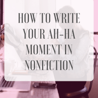 How to Write Your Ah-ha Moment in Nonfiction