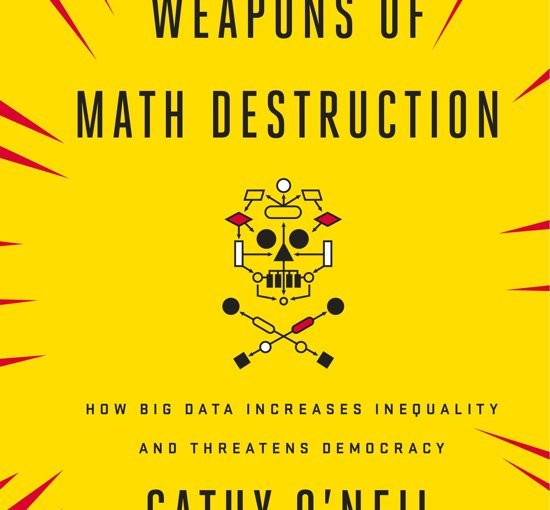 Book  – Weapons of Math destruction