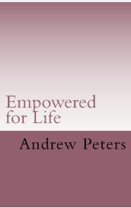 Empowered for Life by Andrew Peters