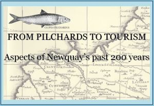 From Pilchards to Tourism Aspects of Newquay's Past 200 Years