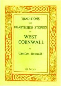 Traditions and Hearthside Stories of West Cornwall by William Bottrell