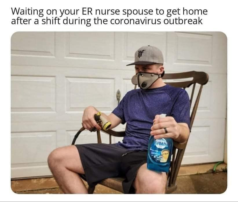 Waiting on your ER nurse spouse to get home after a shift during the coronavirus outbreak
