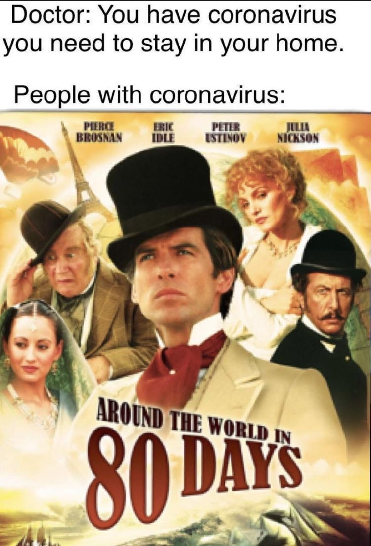 You have the corona virus you need to stay home – Around the world in 80 days