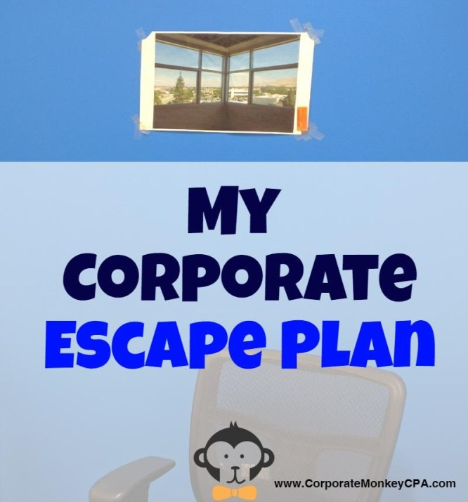 My Corporate Escape Plan