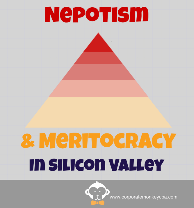 Silicon Valley Meritocracy & Silicon Valley Nepotism