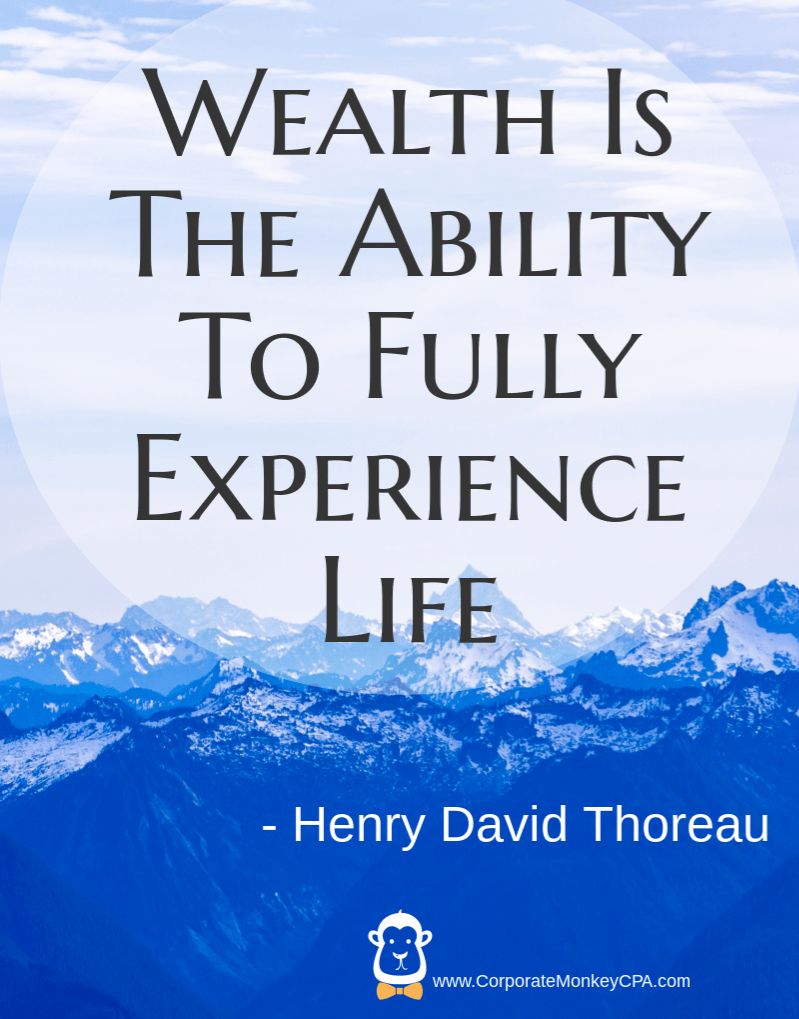Awesome Money Quotes: Wealth Is The Ability To Fully Experience Life