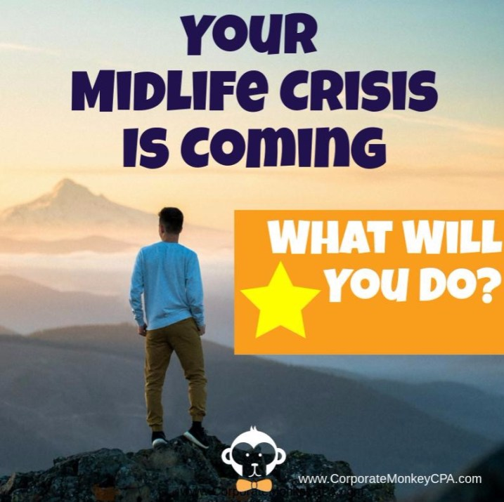 Your Midlife Crisis Is Coming