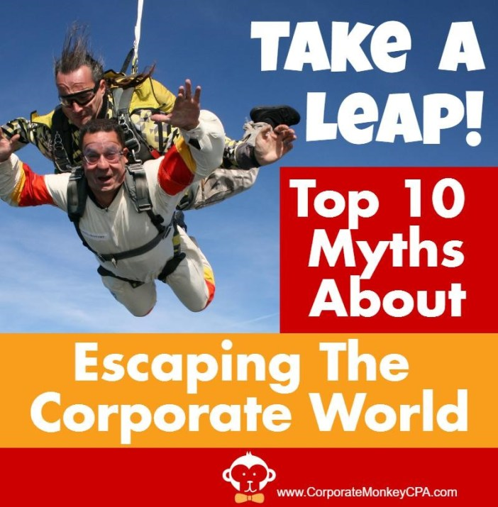 Top 10 Myths About Escaping The Corporate World
