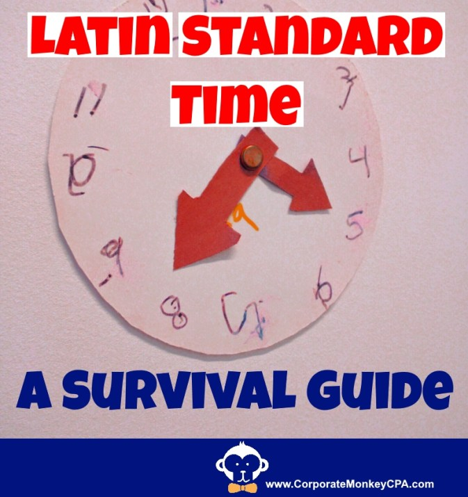 A Survival Guide to Latin Standard Time (Hora Latina)