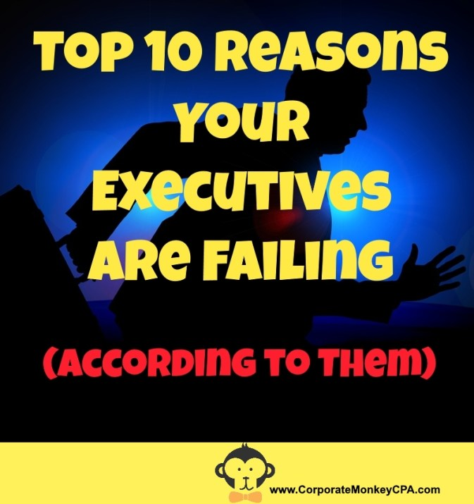 Top 10 Reasons Your Executives Are Failing (According To Them)
