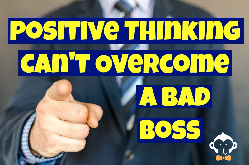 Lack of Motivation at Work - Positive Thinking can't overcome a bad boss