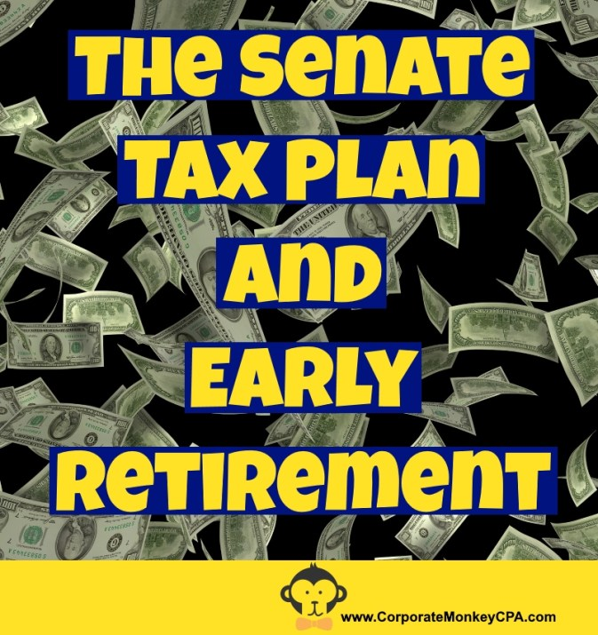 Senate tax plan and early retirement
