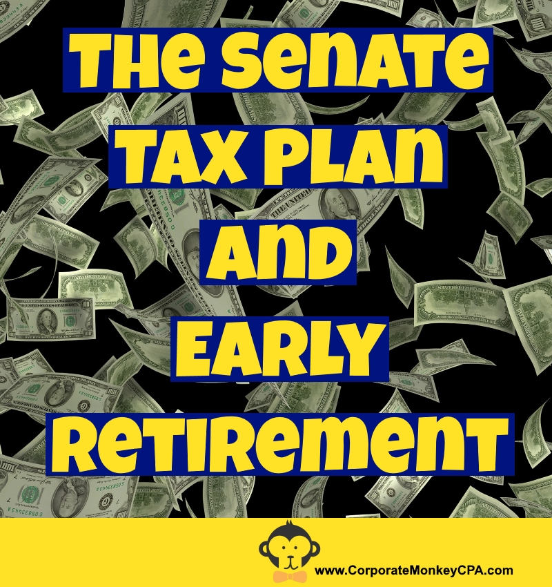 3 Ways The 2017 Senate Tax Plan Impacts FIRE