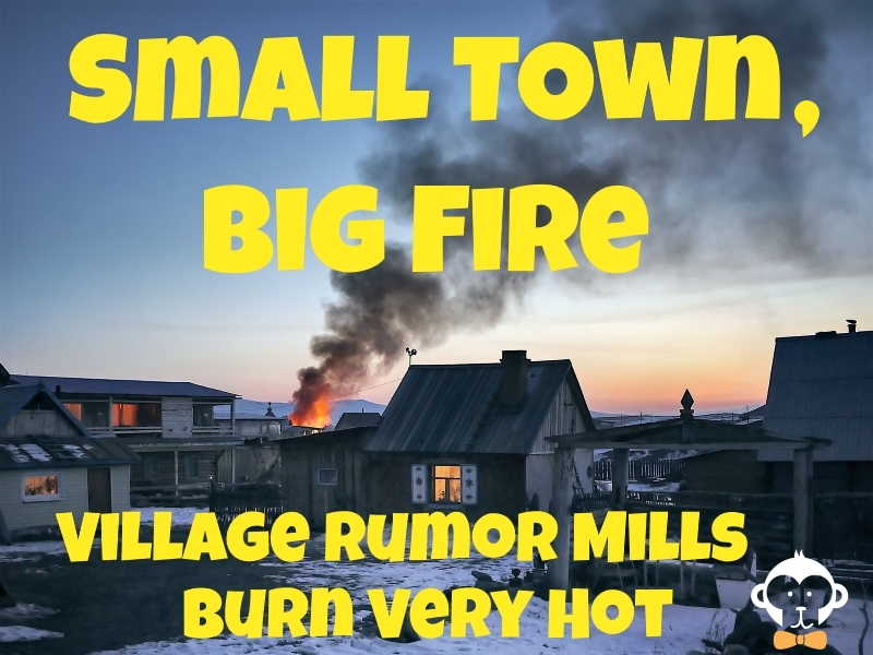 Small Village Life and The Big-Time Rumor Mill - Corporate Monkey, CPA