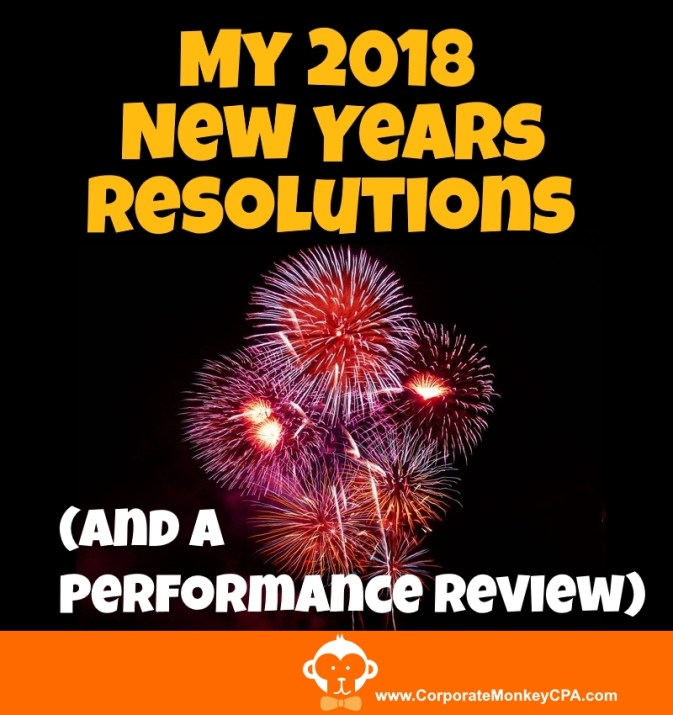2018 New Years Resolutions and a Performance Review