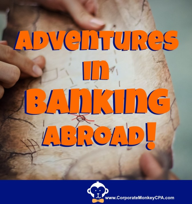 Adventures in Banking Abroad