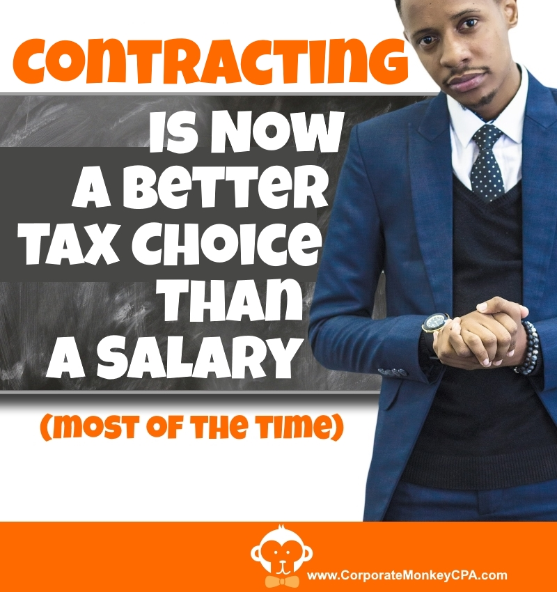 Contracting Is Now a Better Tax Choice Than a Salary