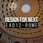 DESIGN FOR NEXT / EAD12 @Sapienza University – Roma (IT)