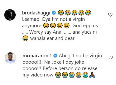 Broda Shaggi and Mr Macaroni deny being virgins after a lady claimed to have video of her in bed with Shaggi