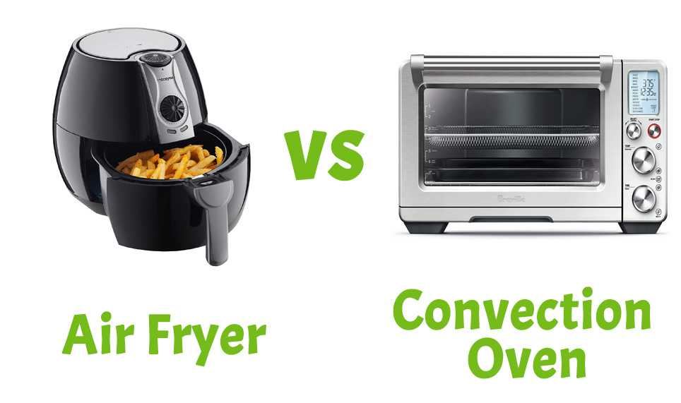 air fryer vs convection oven which one