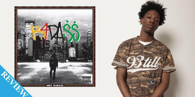 Review: Joey Bada$$ – B4DA$$