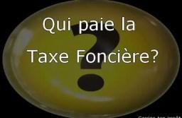 Qui doit payer la taxe foncière? Quid des locataires, SCI, appartements neufs…