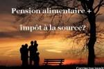 Pensions alimentaires et impôt à la source